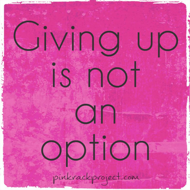 Giving Up Inspirational Quotes Fort Cancer Jere H Not Option Declares Pink Think Prosperity