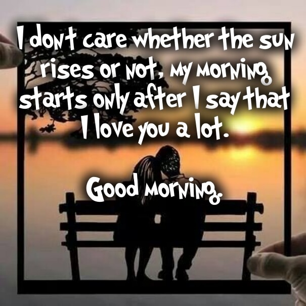 Romantic Good Morning Quotes For Couples Good Morning Love Quotes Pic