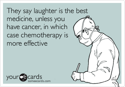Laughter Best Medicine Cancer Meme