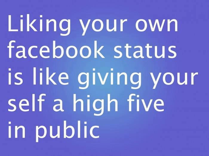 Liking Status Funny Quotes About Facebook Your Own Like Giving Self A High Five In Public