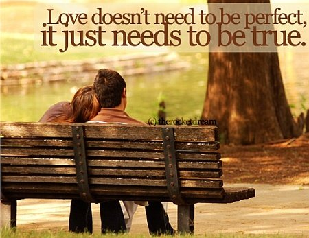 Love Quotes For Couples To Dedicate To Each Other Love Doesnt Need To Be Perfect It