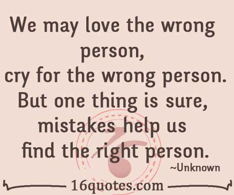 Crying Love Quotes Fair We May Love The Wrong Person