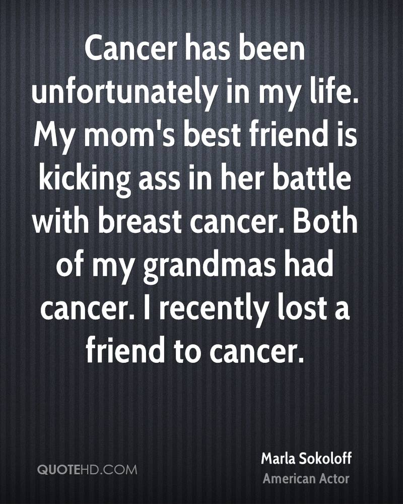 Cancer Has Been Unfortunately In My Life My Moms Best Friend Is Kicking In