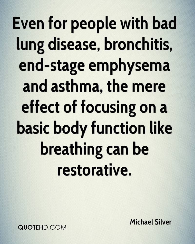 Even For People With Bad Lung Disease Bronchitis End Stage Emphysema And Asthma