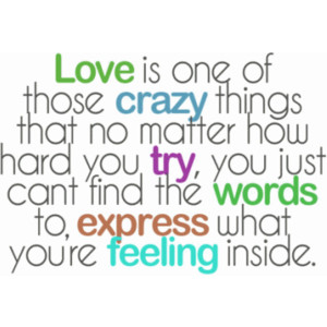 One Of Those Crazy Things That No Matter How Hard Try Love Quotes Just Express