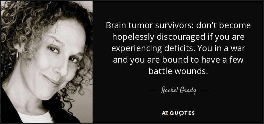 In Tumor Survivors Dont Be E Hopelessly Discouraged If You Are Experiencing Deficits