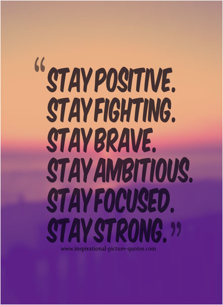 Quotes About Staying Strong Through Cancer Wonderful Pictures Quotes About Stay Strong Quotes Of Quotes