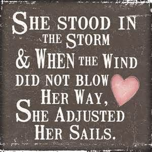 She Inspirational Quotes For Cancer Patients Stood In The Storm And When The Wind Did Not