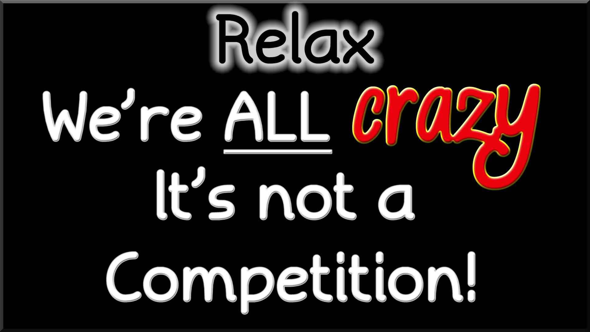 Short New Funny Facebook Quotes Images We Are All Crazy Its Not A Competition