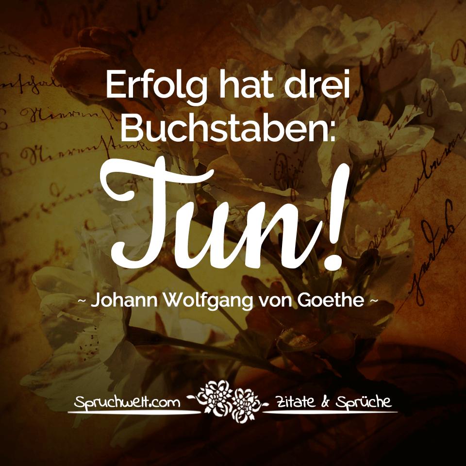 Erfolg Hat Drei Buchstaben Tun Falsches Goethe Zitat Motivation