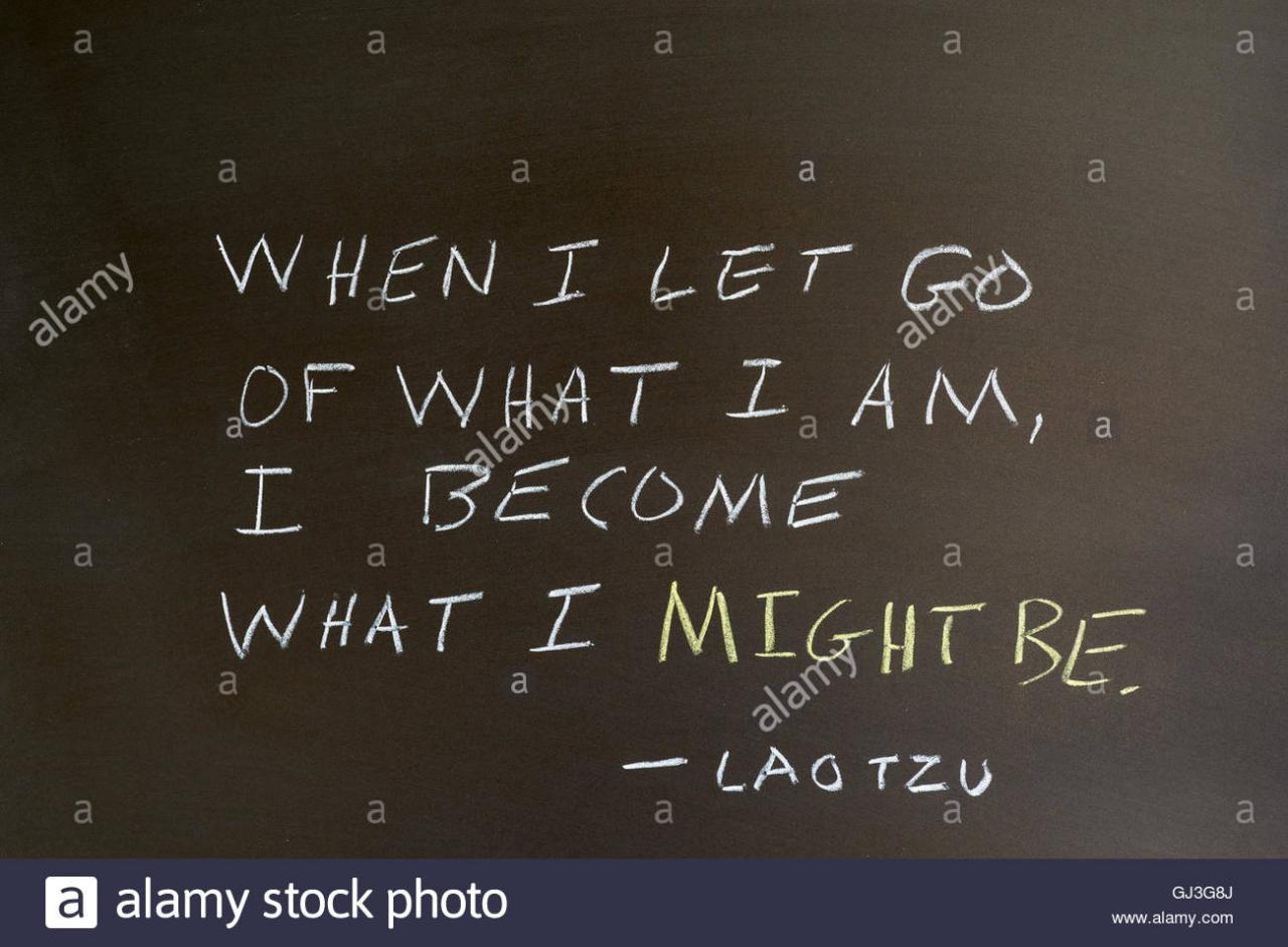 Zitat Von Lao Tzu Wenn Ich Loslassen Was Ich Bin Werde Ich Was Ich Sein Konnte Auf Tafel Geschrieben