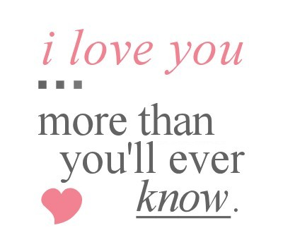 I Love You More Than You
