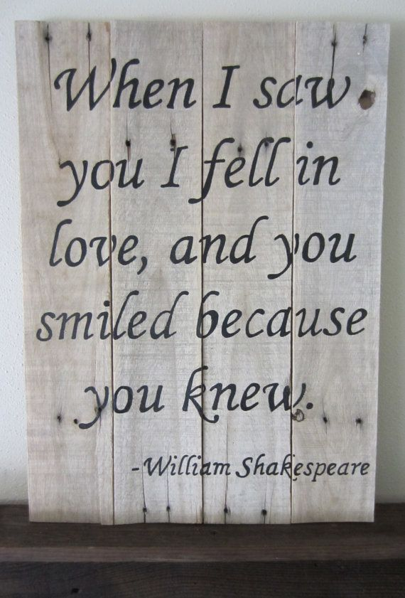 Shakespeare Quote I Saw You And Love You Smiled Because You Knew Google Search