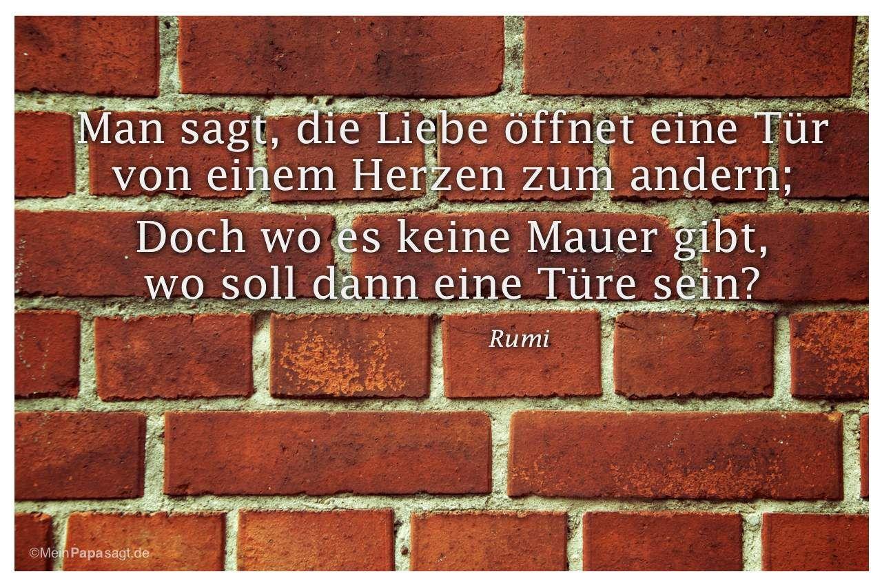 Man Sagt Liebe Offnet Eine Tur Von Einem Herzen Zum Andern Doch Rumi Zitatechristlich