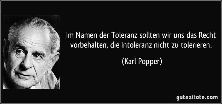 Im Namen Der Toleranz Sollten Wir Uns Das Recht Vorbehalten Intoleranz Nicht Zu Tolerieren Karl Popper