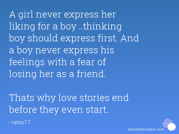 A Girl Never Express Her Liking For A Boy Thinking Boy Should Express First And A Boy Never Express His Feelings With A Fear Of Losing Her As A Friend