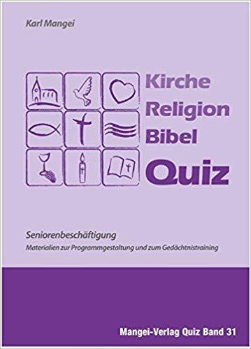 Kirche Religion Bibel Quiz Seniorenbeschaftigung Materialien Zur Programmgestaltung Und Zum Gedachtnistraining Fur Senioren Quizfragen Amazon De Karl