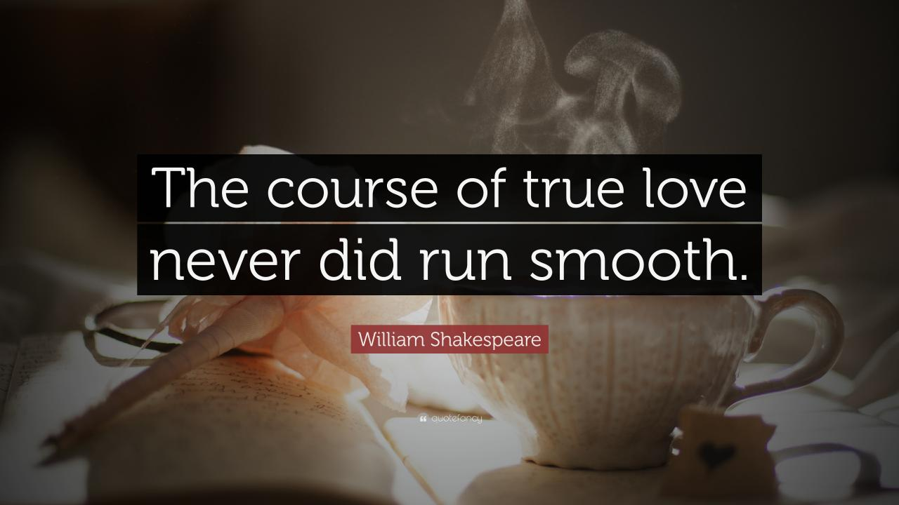 William Shakespeare Quote The Course Of True Love Never Did Run William Shakespeare Quote The Course