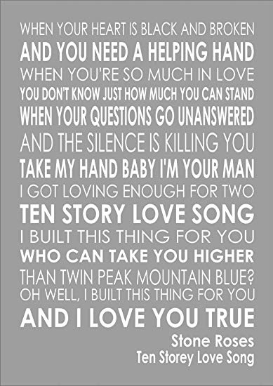 Ten Storey Love Song Stone Roses Lyrics Lyric Verse Word Wall Art Typography Various Sizes Colours And Options Available As A Poster Print