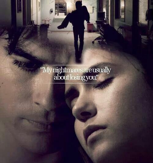The Vampire Diaries  C B Delena My Nightmares Are Usually About Losing You