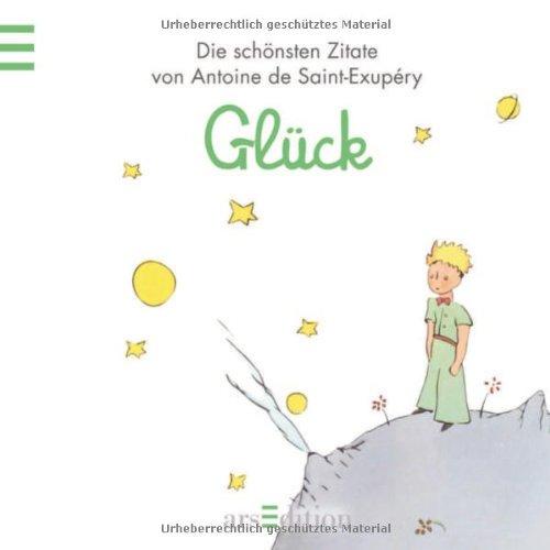 Glueck Der Kleine Prinz Schoensten Zitate Von Antoine De Saint Exup Ry Kleiner Prinz