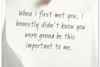 When I First Met You I Honestly Didnt Know You Were Gonna Be