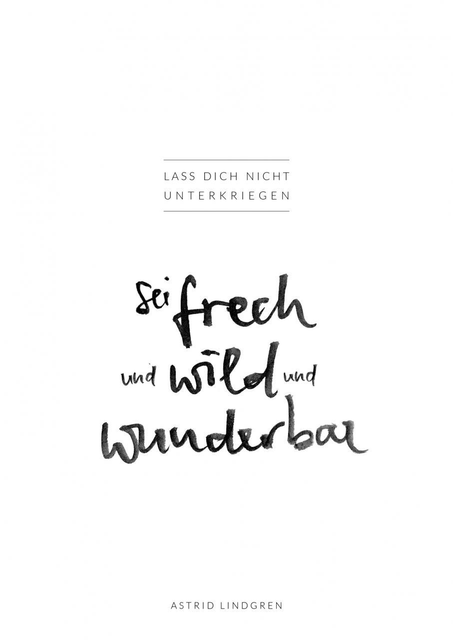 Lass Dich Nicht Unterkriegen Sei Frech Und Wild Und Wunderbar Von Astrid Lindgren Einer