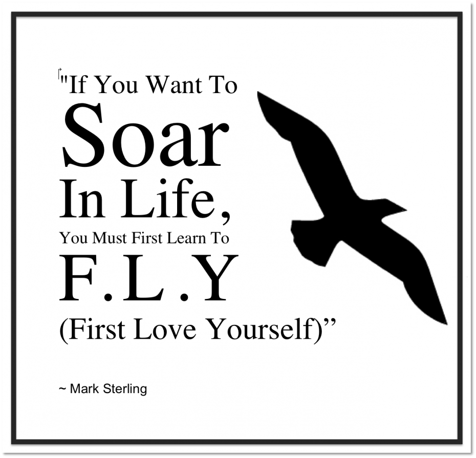 Amazing Quotes About Loving Yourself Quotes About Loving Yourself Fly Soar In Life