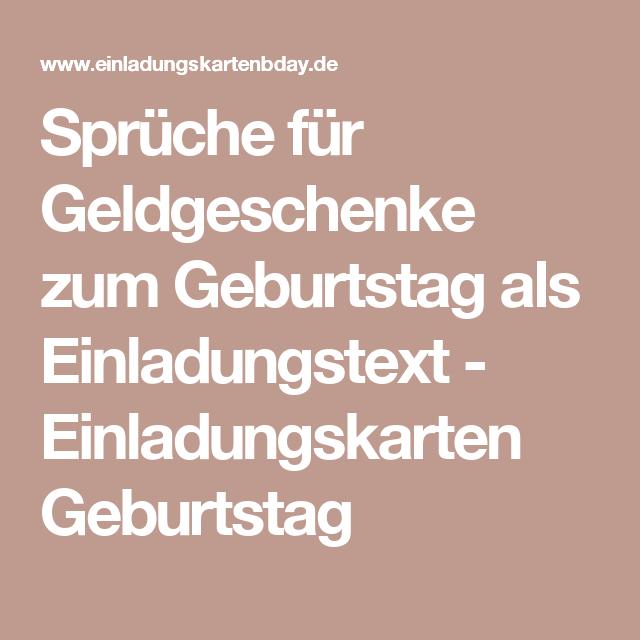 Spruche Fur Geldgeschenke Zum Geburtstag Als Einladungstext Einladungskarten Geburtstag