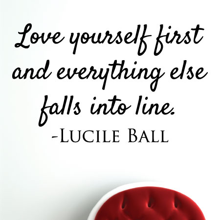 Love Yourself First And Everything Else Falls Into Line Lucile Ball Wall Quotes Vinyl
