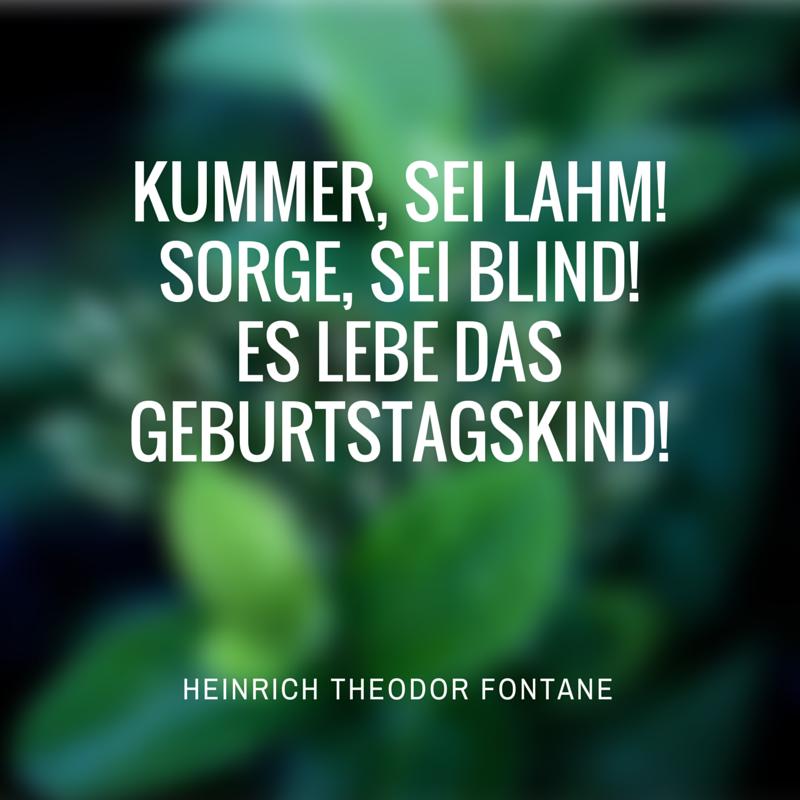 Beruhmte Zitate Als Geburtstagssprucheheinrich Theodor Fontane