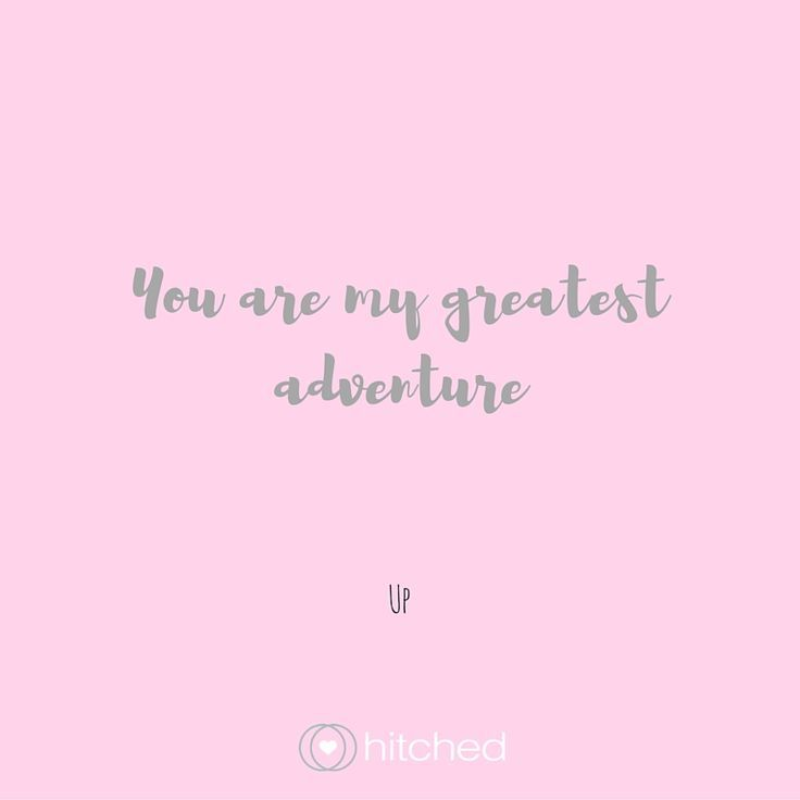 Wedding Quotes Picture Description You Are My Greatest Adventure Read Even More Disney Love Quotes If Youre Going For A Disney Themed Wedding