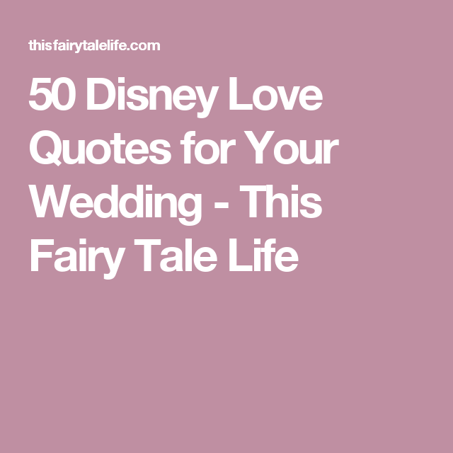 Disney Love Quotes For Your Wedding This Tale Life