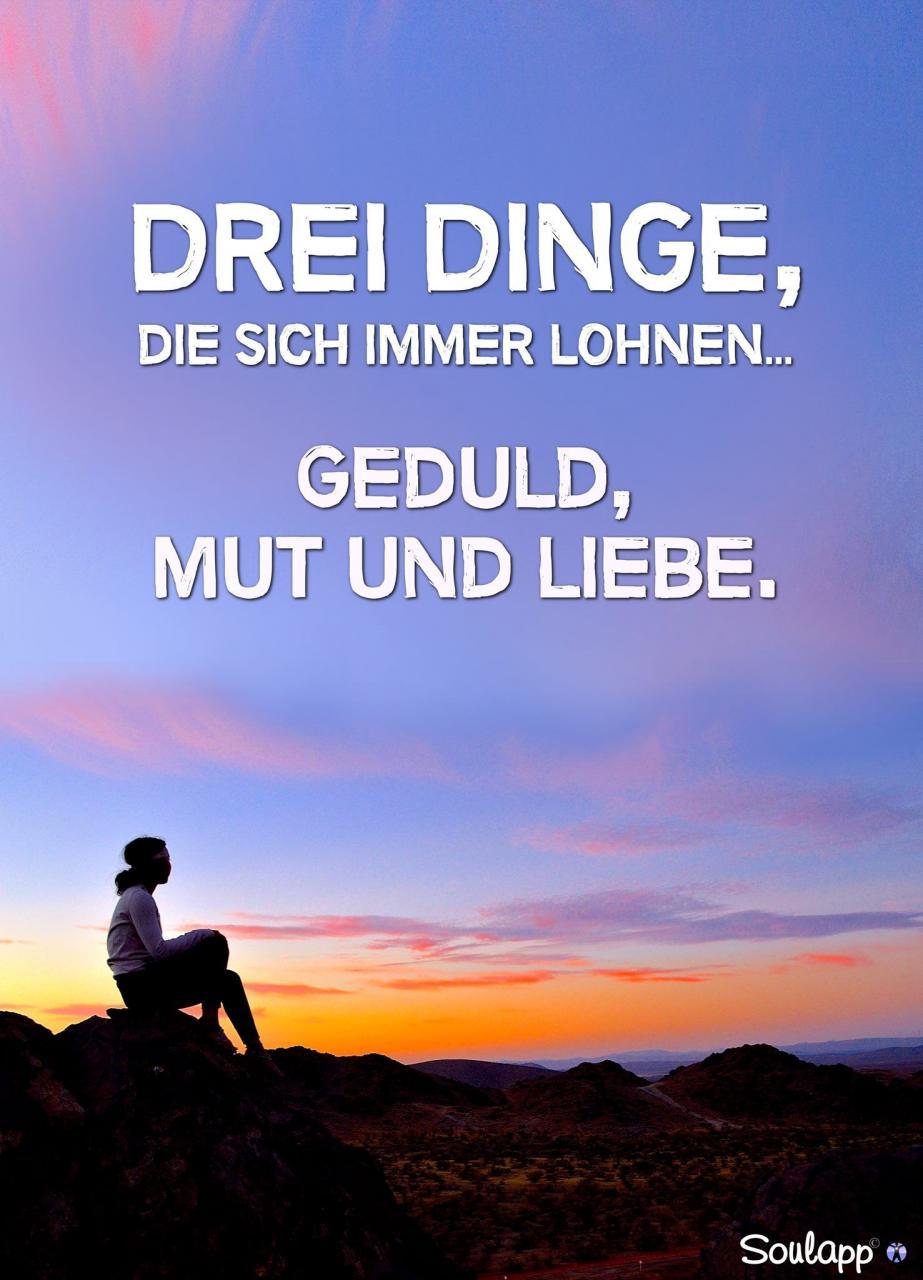 Drei Dinge Sich Immer Lohnen Geduld Mut Liebe  E  A Meinungsdestillat No  Oliver John Blog