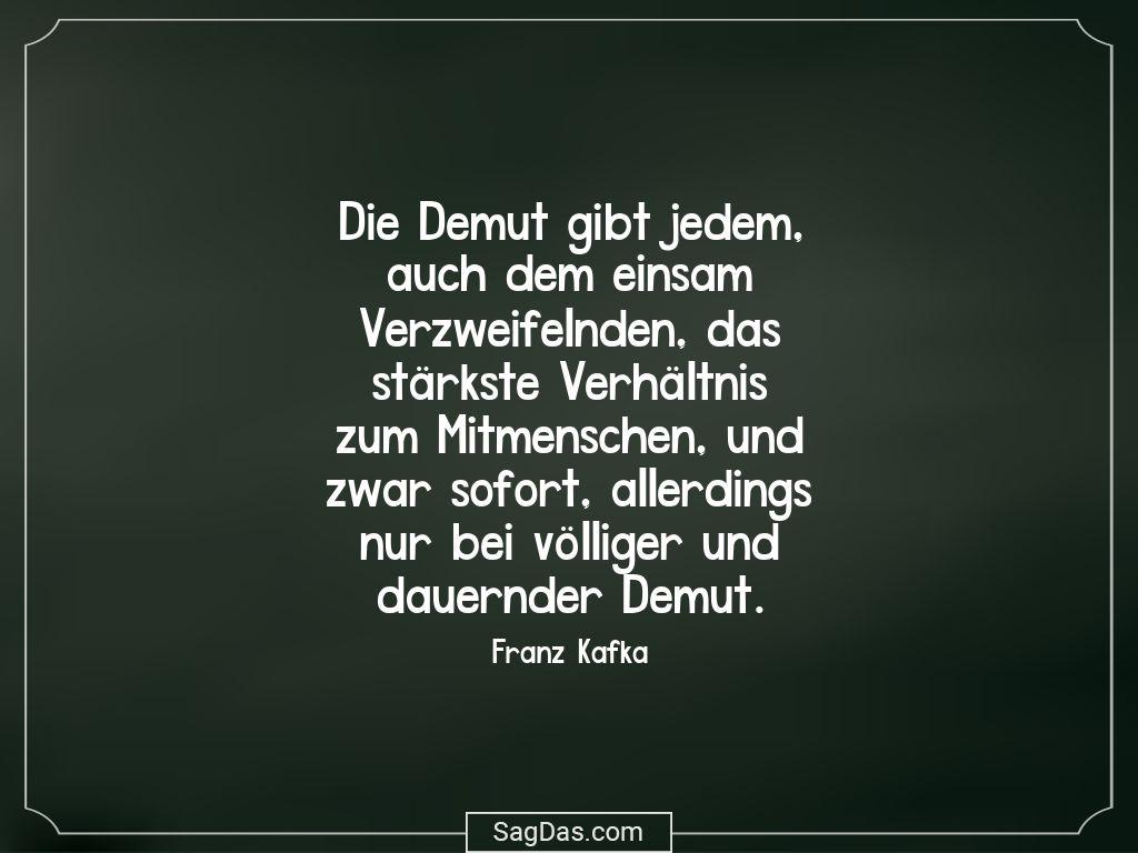 Franz Kafka Zitat Demut Gibt Jedem Auch Dem