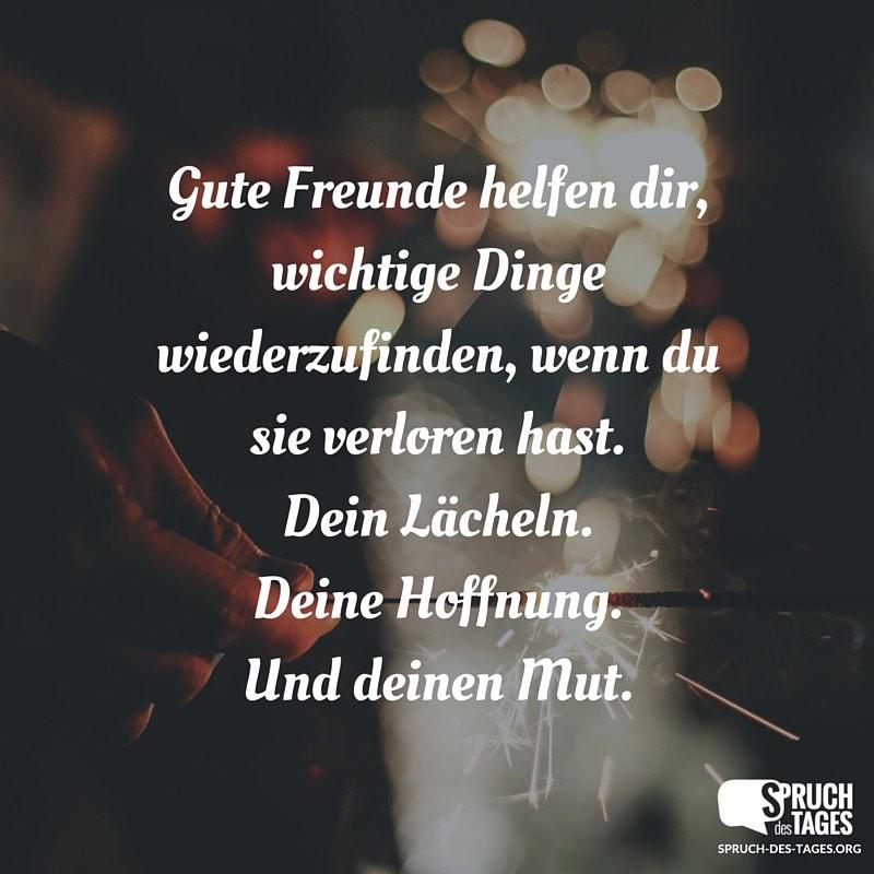 Gute Freunde Helfen Dir Wichtige Dinge Wiederzufinden Wenn Du Sie Verloren Hast Dein Lacheln Deine Hoffnung Und Deinen Mut