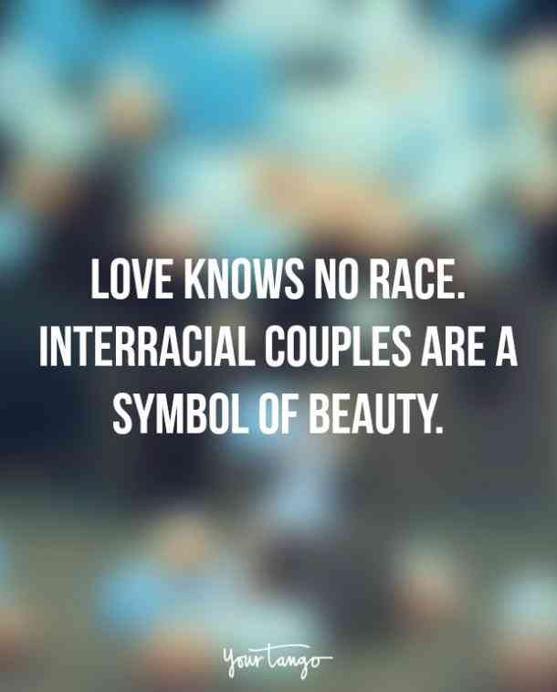 Dating Quotes Love Knows No Race