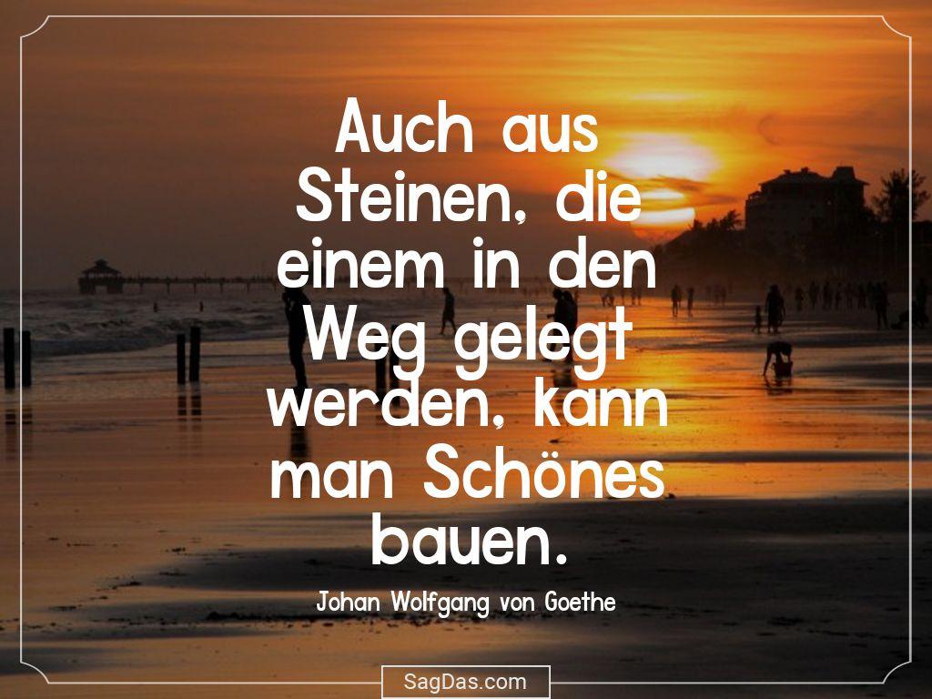 Johan Wolfgang Von Goethe Zitat Auch Aus Steinen