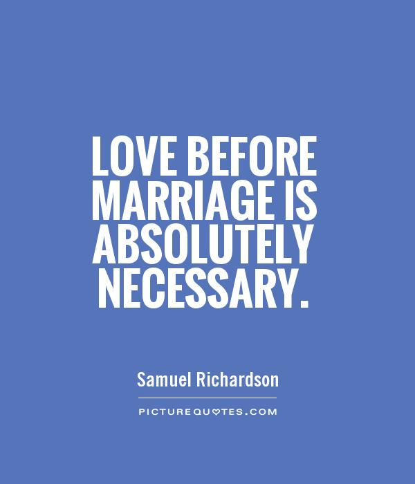 Love Before Marriage Is Absolutely Necessary Picture Quote