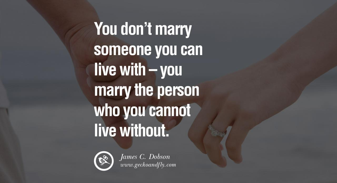 Quotes About Love You Dont Marry Someone You Can Live With You Marry