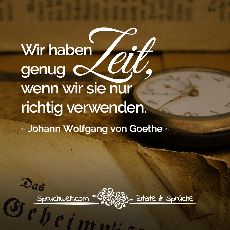 Wir Haben Genug Zeit Wenn Wir Sie Nur Richtig Verwenden Zitat Goethe