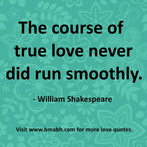 The Course Famous True Love Quotes Of Never Did Run Smoothly William Shakespeare Blue Green