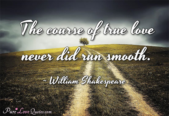 William Shakespeare Quotes  C B The Course Of True Love Never Did Run Smooth