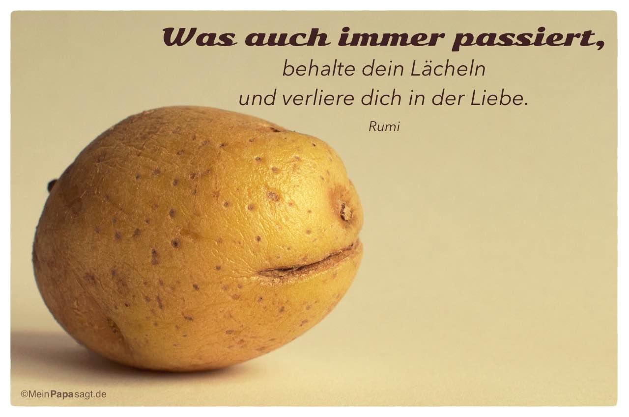 Kartoffelgesicht Mit Dem Rumi Zitat Was Auch Immer Passiert Behalte Dein Lascheln Und Verliere