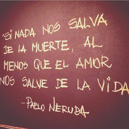 Spanish Love Quotes Romantic Cute Sayings Pablo Neruda