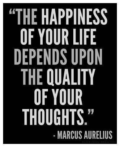 Das Gluck Deines Lebens Hangt Von Der Qualitat Deiner Gedanken Ab Marc Aurel