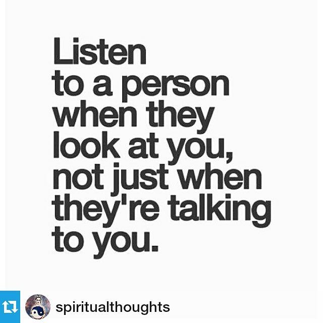 Listen To A Person When They Look At You Not Just When Theyre  C B Humor Quoteswisdom Quoteslove