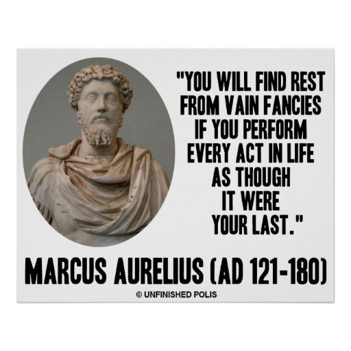 You Will Find Rest From Vain Fancies If You Perform Every Act In Life As