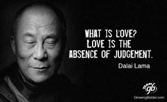 Caption Alignaligncenter What Is Love Love Is The Absence Of Judgement Dalai Lama Caption Caption Alignaligncenter Give The Ones You