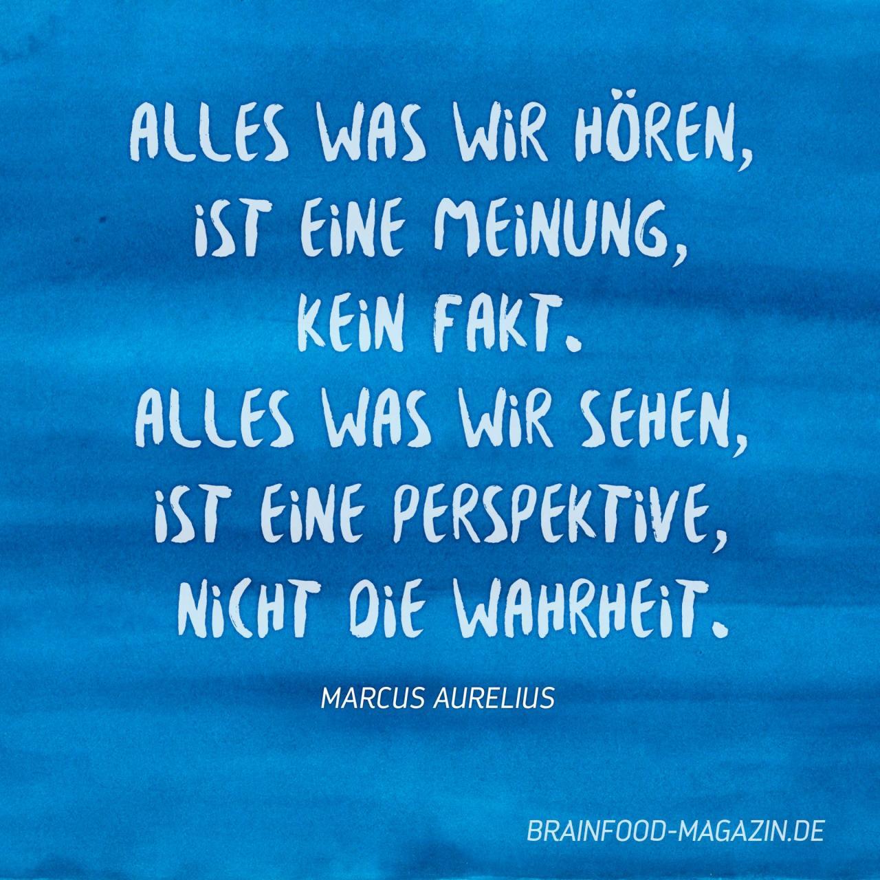 Weise Worte Vom Romischen Kaiser Marcus Aurelius Alles Was Wir Horen Ist Eine Meinung Kein Fakt Alles Was Wir Sehen Ist Eine Perspektive
